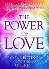The Power of Love : Connecting to the Oneness by James Van Praagh (2016,...