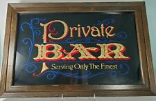 "VINTAGE PRIVATE BAR "" Serving Only The Finest "" Wood Framed Mirror Glass Sign"