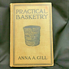 Practical basketry Book 1916 by Anna A Gill ~Antique Basket guide
