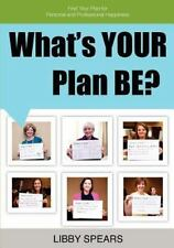What's YOUR Plan BE?: A New Language to Define YOUR Possibilities