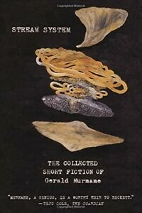 Stream System: The Collected Short Fiction of Gerald Murnane  Very Good Book Mur
