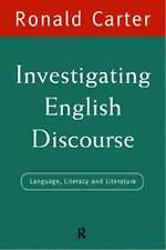 Investigating English Discourse: Language, Literacy, Literature by Carter, Rona