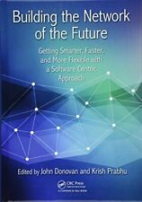 Building the Network of the Future: Getting Sma, Donovan, Prabhu**