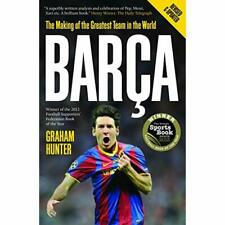 Barca: The Making of the Greatest Team in the World - Paperback NEW Hunter, Grah