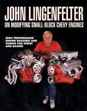 John Lingenfelter on Modifying Small-block Chevy Engines