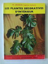 LES PLANTES DECORATIVES D'INTERIEUR 1974 LACHAUD FLEURS AMATEUR JARDINS
