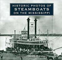 Historic Photos of Steamboats on the Mississippi, Hardcover by Shapiro, Dean ...