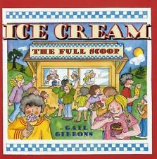 NEW - Ice Cream: The Full Scoop by Gibbons, Gail