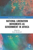 National Liberation Movements as Government in Africa (Routledge Studies in Afri