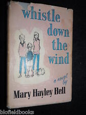 SIGNED; MARY HAYLEY BELL - Whistle Down The Wind - 1958-1st - Very Rare Novel