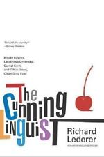 The Cunning Linguist : Ribald Riddles, Lascivious Limericks, Carnal Corn, and...