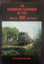 LES LOCOMOTIVES ELECTRIQUES DE TYPE 2D2 (éd. du Cabri 1981 TRÈS BON ÉTAT)