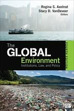 The Global Environment; Institutions, Law, and Policy by Axelrod, Regina S.