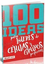 100 Ideas Para Lideres de Celulas y Grupos Pequenos (Paperback or Softback)