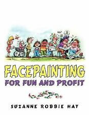 Facepainting for Fun and Profit by Suzanne Hay (2006, Paperback)