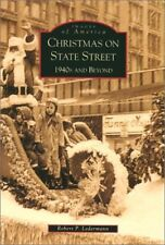 Christmas on State Street: 1940s and Beyond (IL) (Images of America)