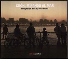 GIJÓN, MIRANDO AL MAR Fotographías de Alejandro Braña Spain