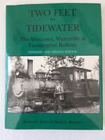 TWO FEET to TIDEWATER WISCASSET WATERVILLE & FARMINGTON RAILROAD MAINE BOOK #H