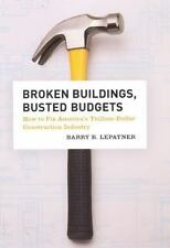 Broken Buildings, Busted Budgets: How to Fix America's Trillion-