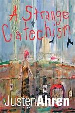 A Strange Catechism by Justen Ahren (2013, Hardcover)