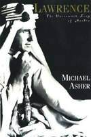 Lawrence: The Uncrowned King of Arabia - Paperback By Asher, Michael - GOOD