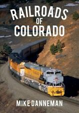 Railroads of Colorado, Paperback by Danneman, Mike, Brand New, Free shipping ...