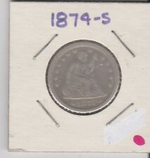 1874-S SEATED LIBERTY QUARTER COIN ITEM #992-160