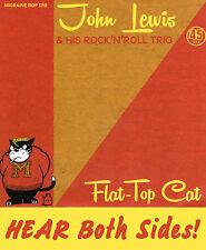 ROCKABILLY: JOHN LEWIS-Flat Top Cat/She's Long Gone MIGRANE-BOPPER!