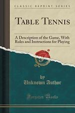 Table Tennis : A Description of the Game, with Rules and Instructions for...