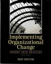 Implementing Organizational Change: Theory Into Practice, 3rd Edition by Bert S