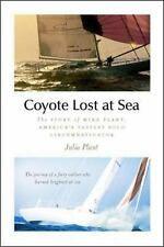 Coyote Lost at Sea: The Story of Mike Plant, America's Daring Solo Circumn
