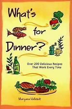 What's for Dinner?: 200 Delicious Recipes That Work Every Time, Vollstedt, Marya