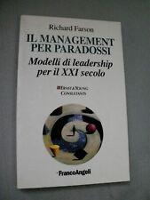 Richard Farson IL MANAGEMENT PER PARADOSSI / FrancoAngeli 1998