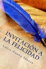 Invitación a la felicidad: Lucio Ánneo Séneca (Cartas 1 a 41) (Cartas morales a