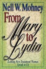 From Mary to Lydia : Letting New Testament Women Speak to Us by Nell Mohney (200