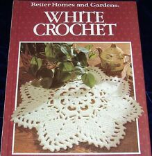 ~ Better Homes Crocheting Book-White Crochet First Edition Hc13 Patterns Gifts ~