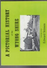 A Pictorial History of the Wyong Shire - Volume 4 by Edward Stinson