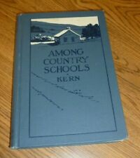1906 First Edition AMONG COUNTRY SCHOOLS by OJ Kern Book