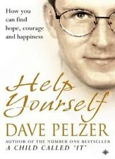 Help Yourself : How You Can Find Hope, Courage and Happiness,Dave Pelzer
