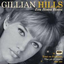 GILLIAN HILLS - ZOU BISOU BISOU-THE YE'-YE' YEARS 1960-1965   CD NEU