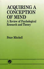 Acquiring a Conception of Mind: A Review of Psychological Research and Theory (