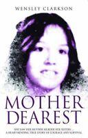 Mother Dearest By Wensley Clarkson. 9781857825527