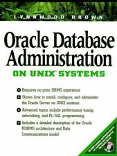 Oracle Database Administration on Unix Systems by Lynnwood Brown