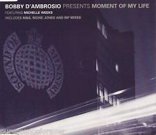 BOBBY D'AMBROSIO - Moment Of My Life (ft MICHELLE WEEKS) (UK 5 Tk CD Single)