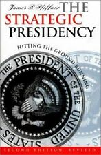 The Strategic Presidency: Hitting the Ground Running Second Edition Revised (Pap
