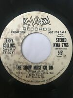 """Soul Funk Promo 45/ Terry Collins """"The Show Must Go On""""  Clean  Hear"""