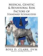 Medical, Genetic & Behavioral Risk Factors of Standard Schnauzers (Paperback or