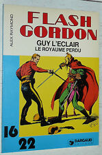 FLASH GORDON GUY ECLAIR DARGAUD 16/22 EO 1981 N°114 ALEX RAYMOND ROYAUME PERDU