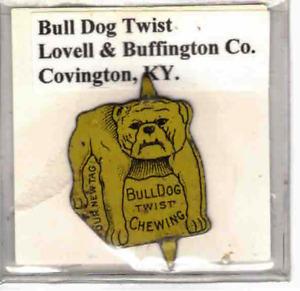 Tobacco Tag Lovell & Buffington Co. Covington, KY. But Dog Twist