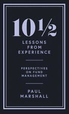 101/2 Lessons from Experience: Perspectives on Fund Management   Paul Marshall